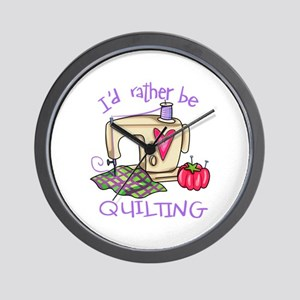 ID RATHER BE QUILTING Wall Clock