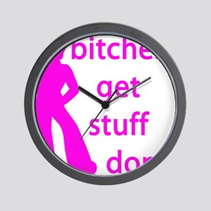 BITCHES GET STUFF DONE Wall Clock