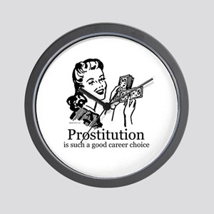 Prostitution is a good career choice ~  Wall Clock