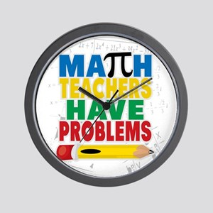 Math Teachers Have Problems Wall Clock