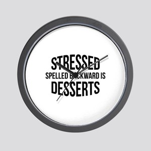Stressed Spelled Backward Is Desserts Wall Clock