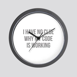 I Have No Clue Why My Code Is Working Wall Clock
