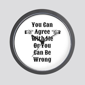 Agree Or Be Wrong Wall Clock