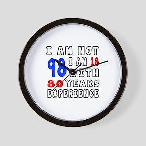 I am not 98 Birthday Designs Wall Clock