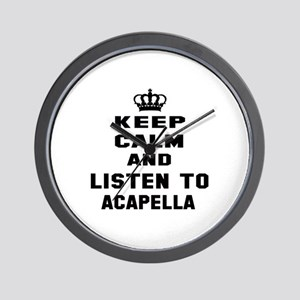 Keep calm and listen to Acapella Wall Clock