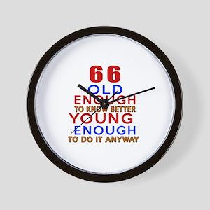 66 Old Enough Young Enough Birthday Des Wall Clock