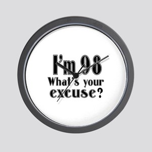 I'm 98 What is your excuse? Wall Clock
