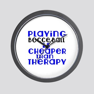 Bocce Ball Is Cheaper Than Therapy Wall Clock
