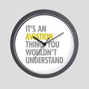 Its An Aviation Thing Wall Clock