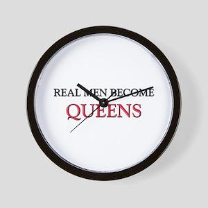 Real Men Become Queens Wall Clock