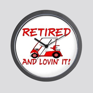 Retired And Lovin' It Wall Clock