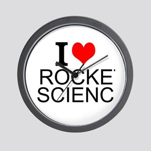 I Love Rocket Science Wall Clock