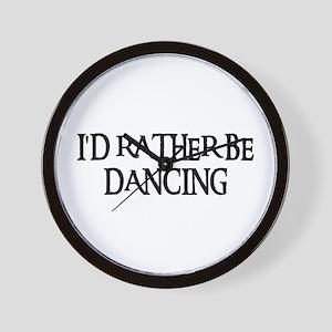 I'D RATHER BE DANCING Wall Clock