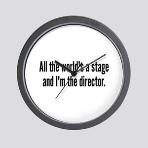 World's a Stage I'm Directing Wall Clock