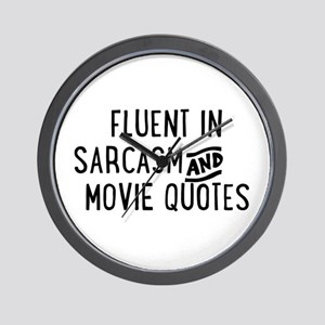 Fluent in Sarcasm and Movie Quotes Wall Clock
