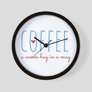 Coffee. A Warm Hug in a Mug. Wall Clock
