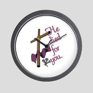 He Died For You Wall Clock