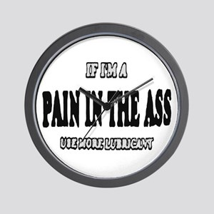 IF IM A PAIN IN THE ASS ETC_BLK/WHITE Wall Clock
