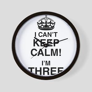 I Can't Keep Calm I'm Three Wall Clock