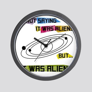 I'm not saying it was aliens but... Wall Clock