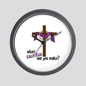 What Sacrifice will you make? Wall Clock