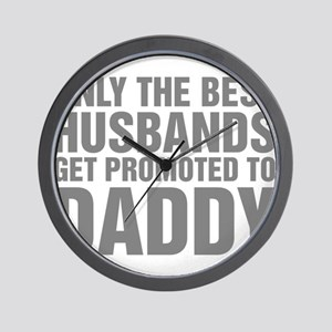 Only The Best Husbands Get Promoted To Wall Clock
