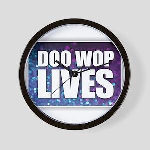 Doo Wop Lives Wall Clock