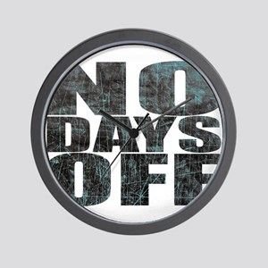 NO DAYS OFF Wall Clock