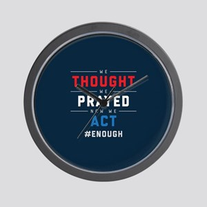 Now We Act #ENOUGH Wall Clock