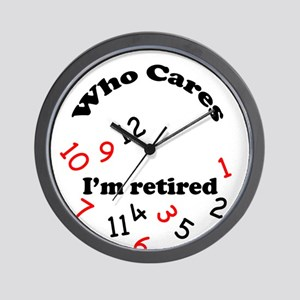 """Who Cares, I'm Retired"" Novelty Clock"