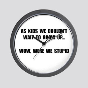 Grow Up Stupid Wall Clock