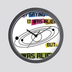 Im not saying it was aliens but... Wall Clock