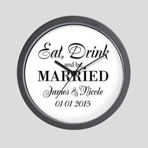 Eat drink and be married Wall Clock