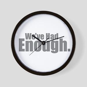 We've Had Enough Wall Clock