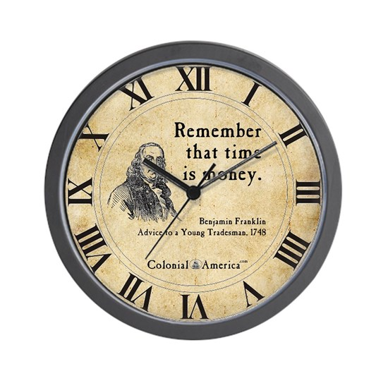 Benjamin Franklin Wall Clock Time Is Money By Colonialamerica Cafepress