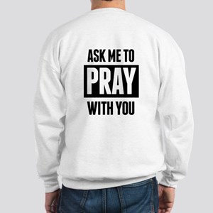 Need Prayer Sweatshirt