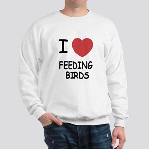 I heart feeding birds Sweatshirt