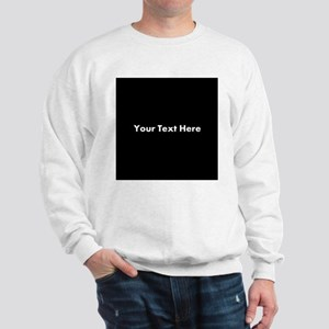 Black Background with Text. Sweatshirt