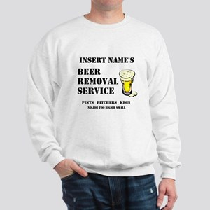 Insert Name Personalize Beer Removal Service Sweat