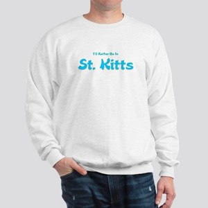 I'd Rather Be...St. Kitts Sweatshirt