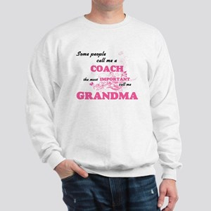 Some call me a Coach, the most importan Sweatshirt