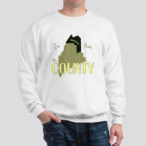 Im from The County Sweatshirt