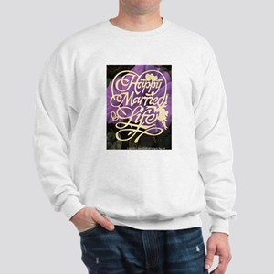HAPPY MARRIED LIFE Sweatshirt