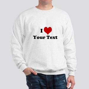 Customized I Love Heart Sweatshirt