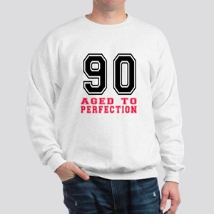 90 Aged To Perfection Birthday Designs Sweatshirt