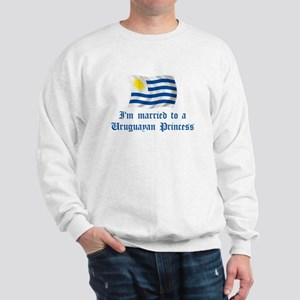 Married To Uruguayan Princess Sweatshirt