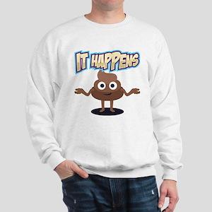 It Happens Sweatshirt