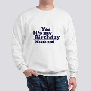 March 2 Birthday Sweatshirt