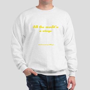 World's a Stage Sweatshirt
