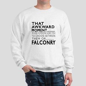 Falconry Awkward Moment Designs Sweatshirt